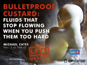 LIVE WEBINAR: Dr. Michael Cates, Non-Newtonian Fluids